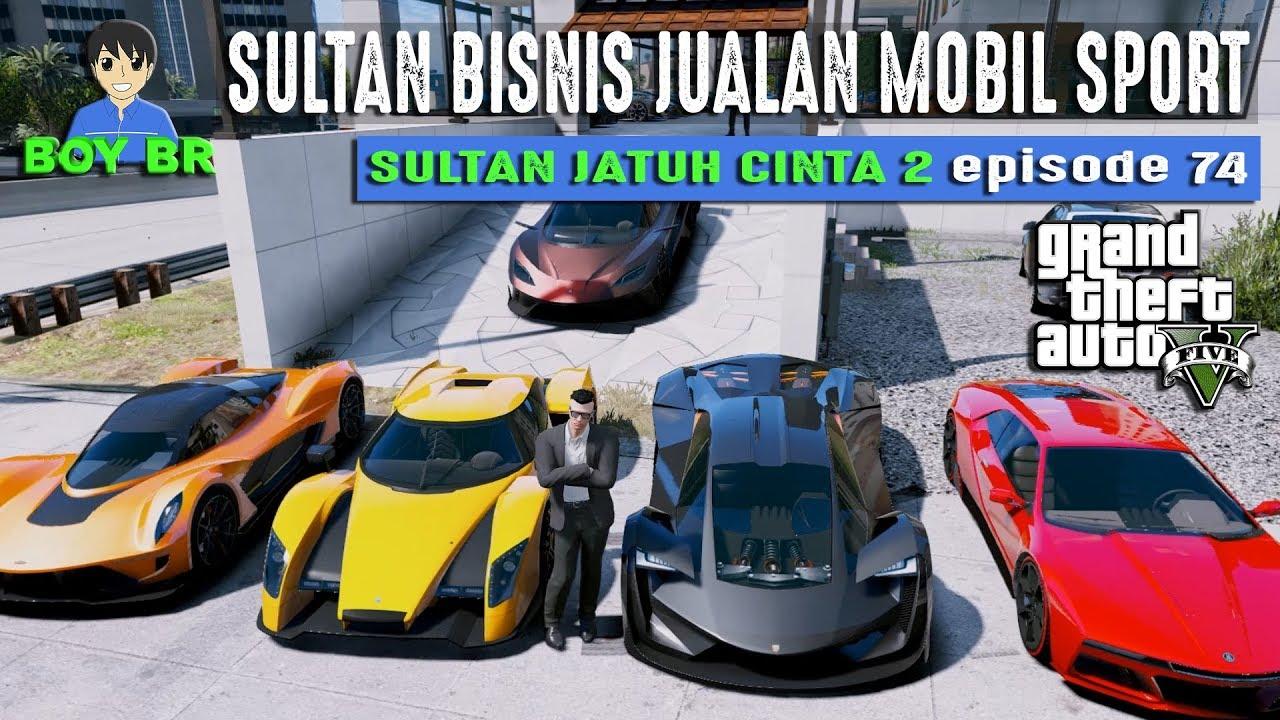 Dealer Mobil Sport Sultan Real Life Eps 74 Gta 5 Indonesia Youtube