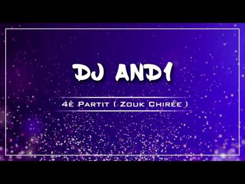 Dj And1 - 4è Partit ( Zouk Chirée )