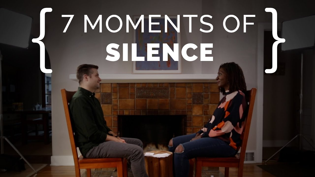 7 Moments of Silence | {THE AND} Relationship Project