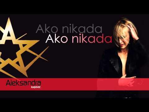 Aleksandra Radovic - Ako nikada - (Audio 2003)