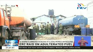 46 suspects arrested in Salgaa at illegal petroleum facilities