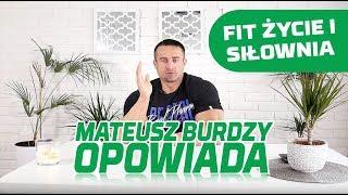 Mateusz Burdzy Opowiada - Fit Życie i Siłownia dla początkujących
