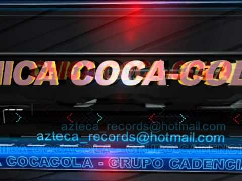 GRUPO CADENCIA  - LA CHICA COCA-COLA   **SONIDO AZTECA**