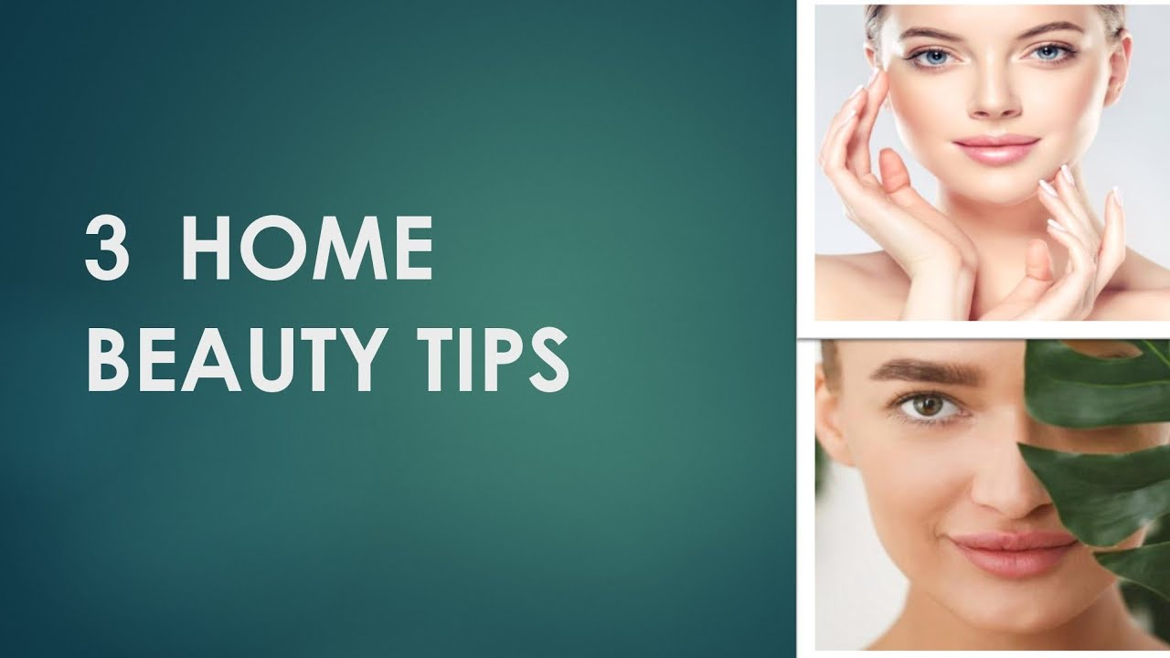 12 Simple, Easy & Quick Home Beauty tips for fair, healthy
