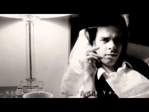 NICK CAVE - To Be By Your Side