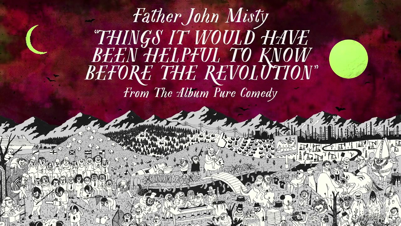 father-john-misty-things-it-would-have-been-helpful-to-know-before-the-revolution-moore-records
