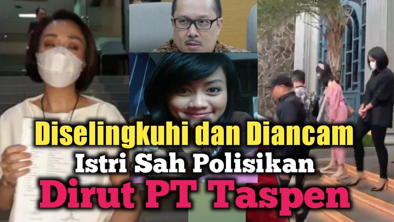 Download Diselingkuhi dan Diancam, Istri Polisikan Dirut Taspen