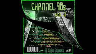 Channel 90s vol. 3 Remember Session by Dj Sejo Cuenca
