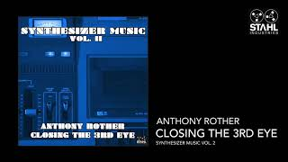 Anthony Rother - Closing The 3rd Eye (Synthesizer Music Vol. 2)