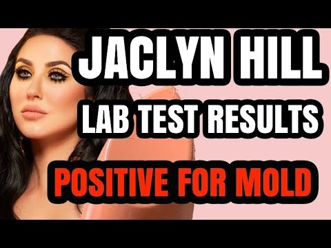 JACLYN HILL LAB TEST TESTED POSITIVE FOR MOLD thumbnail