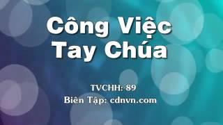 TVCHH 89   Công việc tay Chúa