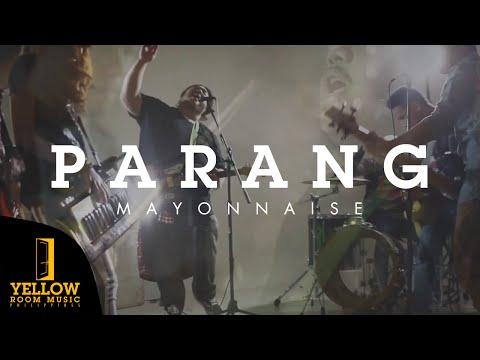 Mayonnaise - Parang (Official Music Video)