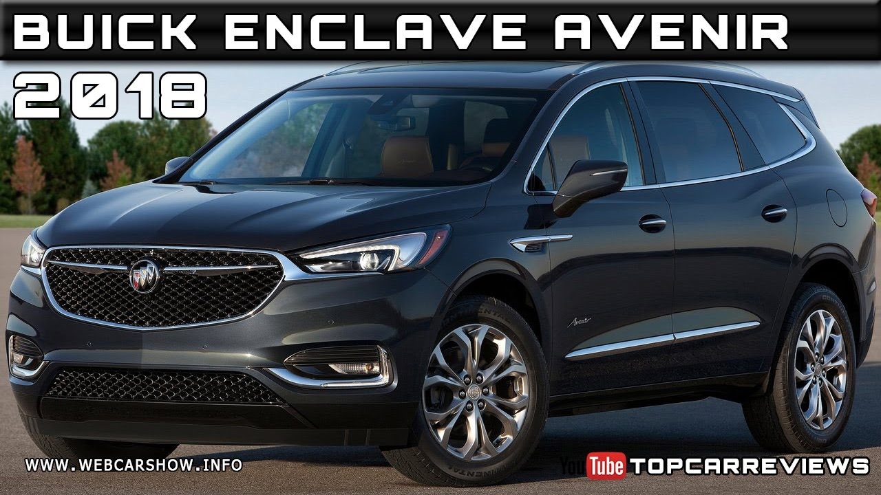 2018 buick enclave avenir review rendered price specs release date youtube. Black Bedroom Furniture Sets. Home Design Ideas