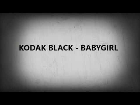 Kodak black - baby girl lyrics