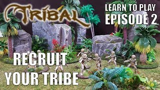 Ep 2 Tribal - Recruiting your Tribe