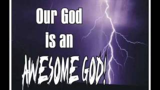 our god is an awesome god best version