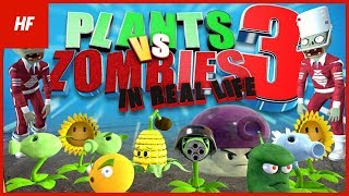Plants VS Zombies IN REAL LIFE 3 (by HETHFILMS)