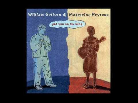 William Galison and Madeleine Peyroux - Got You On My Mind