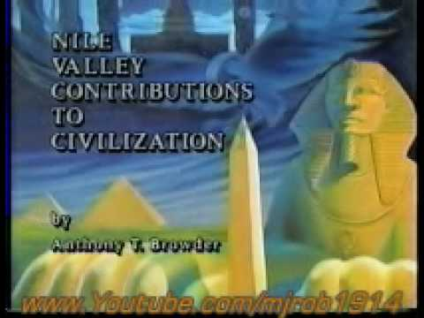Nile Valley Contributions To Civilization - Part 1:  Anthony Browder
