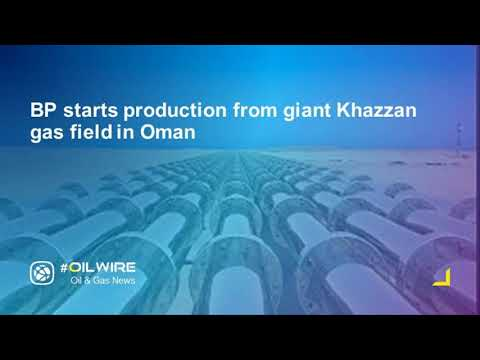 BP starts production from giant Khazzan gas field in Oman