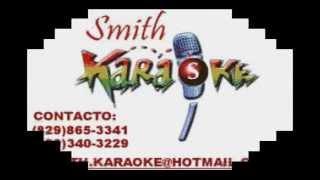 FELIX MANUEL TE HUBIERAS IDO ANTES SMITH KARAOKE (EL SUPER KARAOKE)