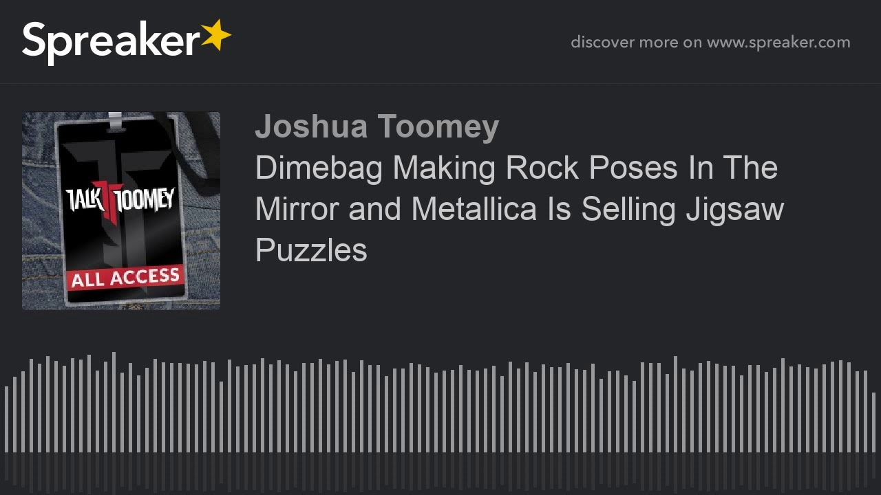 Dimebag Making Rock Poses In The Mirror and Metallica Is Selling Jigsaw Puzzles