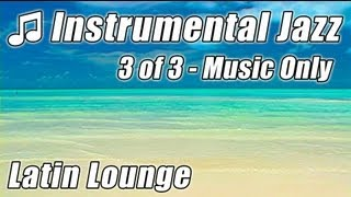 INSTRUMENTAL JAZZ 3 Bossa Nova Songs Happy Hour Soft Relax Background Music Instrumentals Study Mix