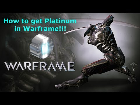 Warframe - How to get Platinum Quickly and Efficiently!