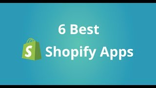 6 Best Shopify Apps to Boost Conversion & Sales