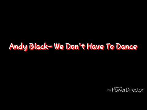 Andy Black-We Don't Have To Dance-1 Hour and 37/36 seconds Loop