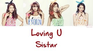 SISTAR (씨스타) - Loving U Lyrics [HAN|ROM|ENG]