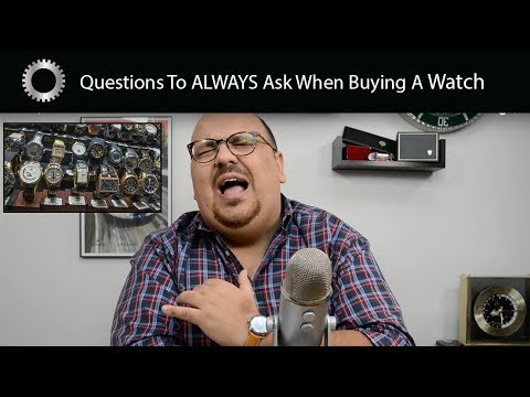 How To Buy A Used Watch - Questions To ALWAYS Ask When Buying A Used Watch !