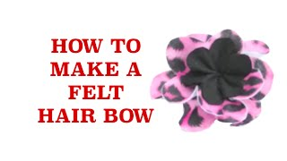 How to Make Bows - How to Make a Hair Bow - Easy Felt Flower Hair Bow Tutorial