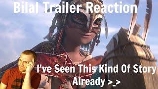 Bilal Trailer Reaction!!