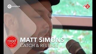 Matt Simons - Catch & Release (Live @ Roodshow)
