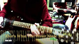 Bon Jovi - That's What The Water Made Me (cover)
