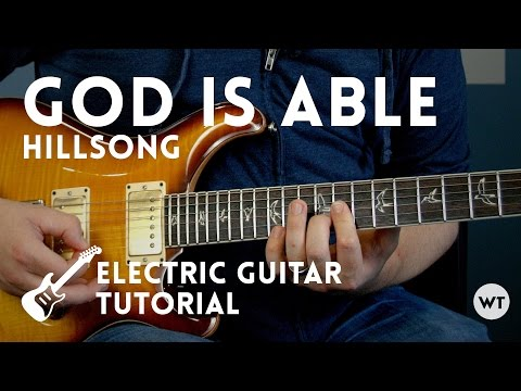 God Is Able - Hillsong - Electric Guitar Tutorial