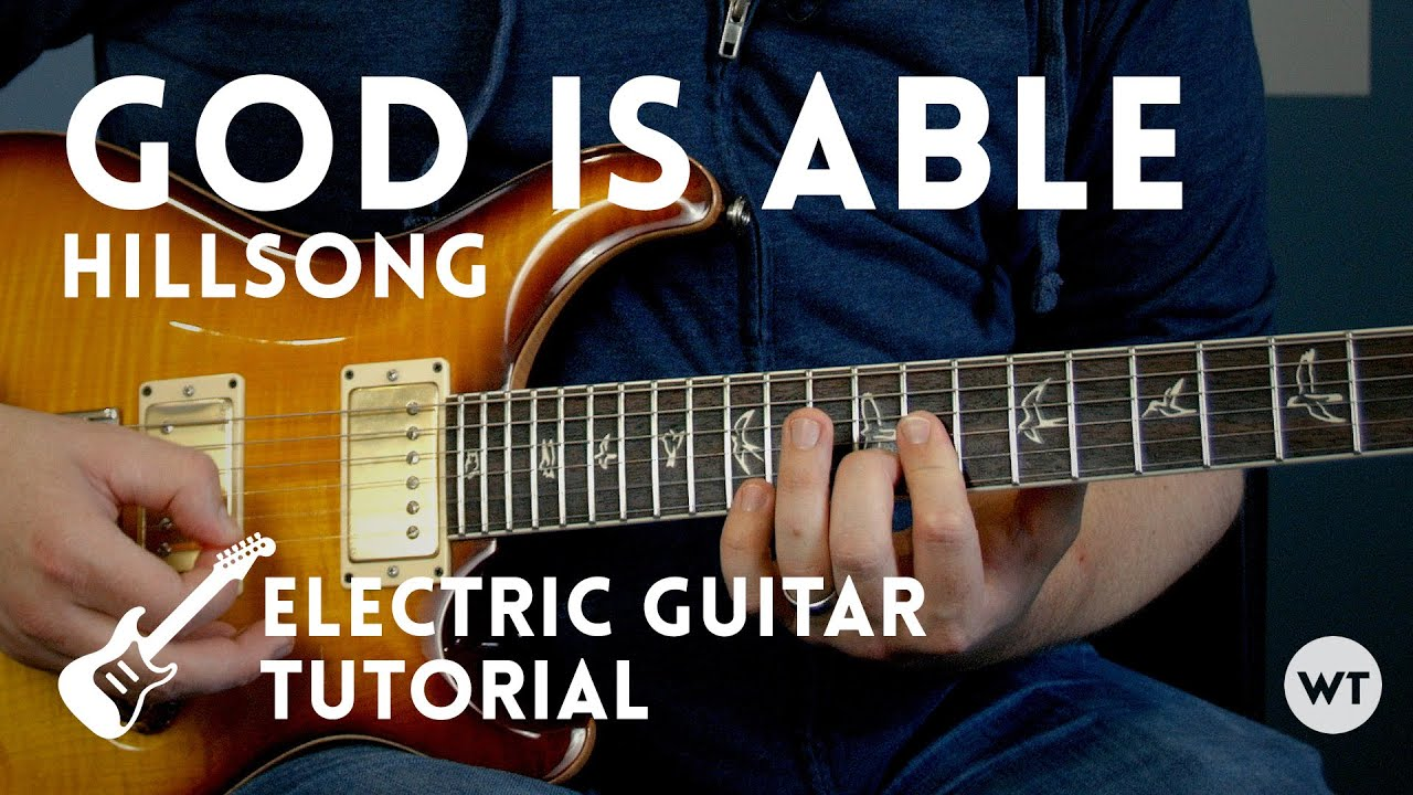 god is able hillsong electric guitar tutorial youtube. Black Bedroom Furniture Sets. Home Design Ideas