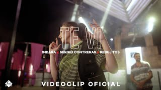 Indara Sergio Contreras Rebujitos - Te Vi clip