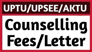 UPTU 2019 Counselling Fees | Counselling Letter | Refund Process