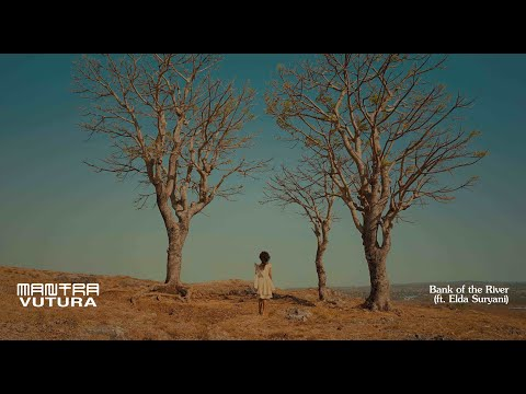 Mantra Vutura Feat. Elda Suryani - Bank Of The River [Official Music Video]