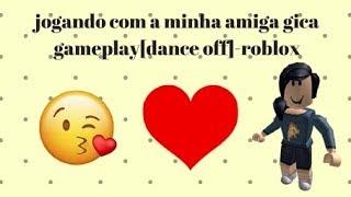 Jouer avec mon ami Gica gameplay [dance off]-Roblox OBG par les 80 abonnés!!!