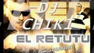 Hoy Volvi a Verte ( Remix ) - EL RETUTU [ Dj Chiki ] Segundo Adelanto Vol. 1