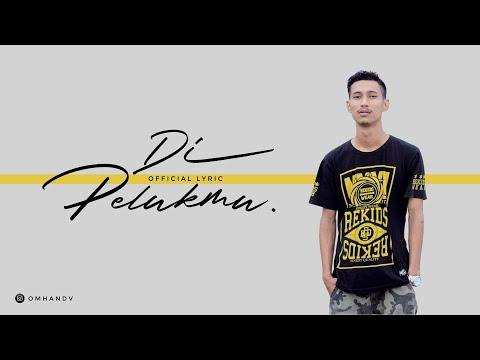 Omhand V - Di Pelukmu [OFFICIAL LYRIC VIDEO]