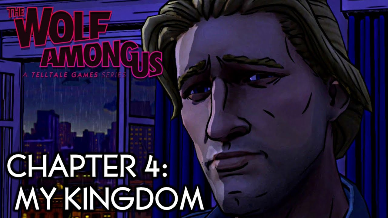 The Wolf Among Us Gameplay Walkthrough - Chapter 4: My Kingdom ¦ Episode 3: A Crooked Mile [HD ...