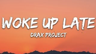 Drax Project - Woke Up Late (Lyrics) ft. Hailee Steinfeld