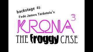 backstage 03 KRONA3 The Froggy Case (2018) largometraje