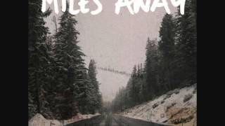 Watch Miles Away Endless Roads video