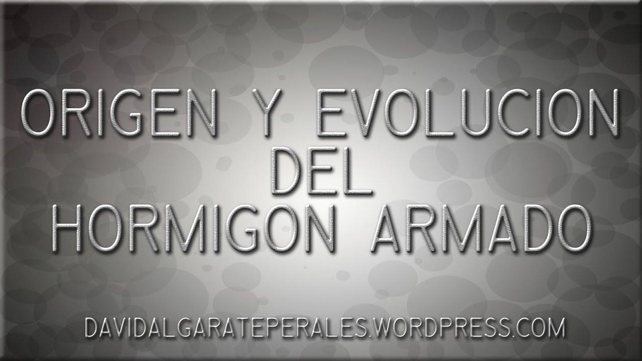 origen y evolucin del hormign armado