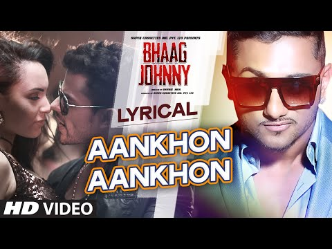 Yo Yo Honey Singh: Aankhon Aankhon Song with LYRICS | Kunal Khemu, Deana Uppal | Bhaag Johnny